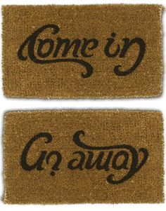 Come in/Go away rug.