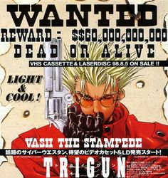 Vash the Stampede. He could have avoided all this if he just had a less conspicuous name like Joe or Steve, who's going to spend 60 billion double dollars looking for a Steve?