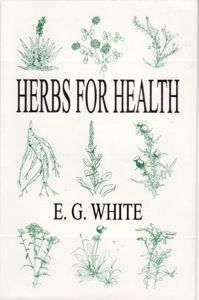 Hers, hebalism, natural remedies, health, healing ELLEN G. WHITE