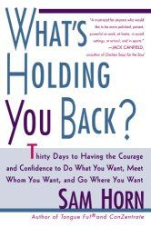 What's Holding You Back?: 30 Days to Having the Courage and Confidence to Do What You Want, Meet Whom You Want, and Go Where You Want ...  shows you the way to a solid sense of self-assurance that doesn't depend on where you are or who you're with. This is a practical, user-friendly program that is filled with techniques you can begin using immediately. #Self, #SelfAssurance