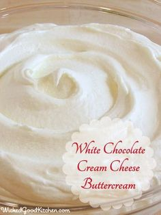 "White Chocolate Cream Cheese Buttercream (Rose Levy Beranbaum via Wicked Good Kitchen). ""Creamy and smooth with a hint of white chocolate and the slightest tang. It pipes beautifully, is smooth and full of buttery flavor. Ideal for cakes, cupcakes, baked doughnuts and cheesecakes as well as other sweet treats."""