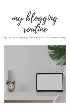 Having a blog routine is more effective in staying inspired to write a blog post! My Routine, Blog Writing, About Me Blog