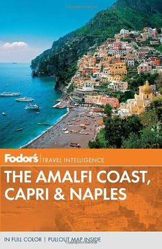 Fodor's The Amalfi Coast, Capri & Naples (Full-color « LibraryUserGroup.com – The Library of Library User Group