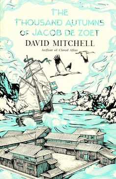 The Thousand Autumns of Jacob de Zoet by David Mitchell (~)