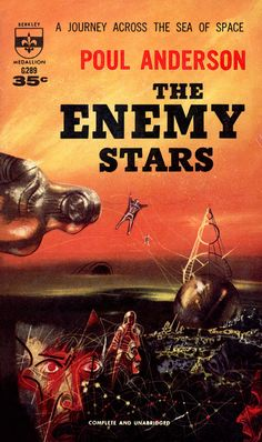 The Enemy Stars, Poul Anderson edition) cover by Richard Powers Science Fiction Magazines, Science Fiction Art, Pulp Fiction, Classic Sci Fi Books, Book Cover Art, Book Covers, Book Art, Sci Fi Novels, Sci Fi Horror