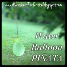 Water Balloon Pinata: Wet n Wild Wednesday: Plus 6 weeks worth of daily fun activities to keep kids active and engaged this summer!