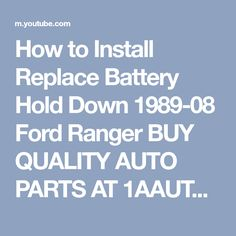 How to Install Replace Battery Hold Down 1989-08 Ford Ranger BUY QUALITY AUTO PARTS AT 1AAUTO.COM - YouTube