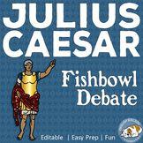 Julius Caesar Fishbowl Debate