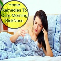 Home Remedies To Cure Morning SickNess