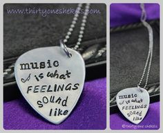 Music is what Feelings Sound Like Guitar Pick Handstamped necklace - Custom Hand Stamped necklace by thirtyoneshekels, $22.00  #guitar #pick #guitarpick #music #jewelry #necklace #handstamped #handmade