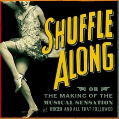 Shuffle Along, Or, The Making of the Musical Sensation of 1921 and All That Followed > 2016 Original Broadway Cast