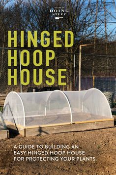 If you have a vegetable garden you also have pests.  And some secret swear words you pull out when you realize pests have eaten your crops.  I built this hinged hoop house and I haven't sworn since.  (not at garden pests anyway)