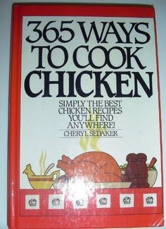365 ways to cook chicken simply the best chicken recipes youll find anywere - Sheila Lukins Recipes
