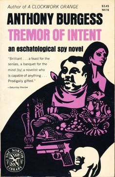 Tremor of Intent - Anthony Burgess Book Cover Art, Book Covers, Art Psychology, Anthony Burgess, Beat Generation, Anarchism, Brain Food, Coming Of Age, Fiction