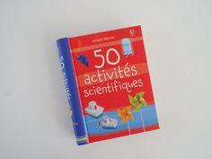 """""""50 activités scientifiques"""", Editions Usborne"""