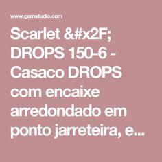 """Scarlet / DROPS 150-6 - Casaco DROPS com encaixe arredondado em ponto jarreteira, em """"Nepal"""". Do S ao XXXL. - Modelo gratuito de DROPS Design"""