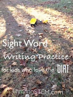 My Son loved this! How to Practice Writing Sight Words for Kids Who Love the Dirt. (Great hands on fun and learning all rolled up in one, for preschool or kindergarten!)