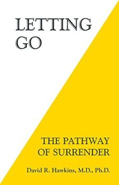 """Read """"Letting Go The Pathway of Surrender"""" by David R. Hawkins, M. Letting Go describes a simple and effective means by which to let go of the obstacles to Enlightenment and become free o. Believe, Westminster, Got Books, Books To Read, David R Hawkins, Dr Hawkins, Letting Go David Hawkins, C'est Parti, Lyrics"""