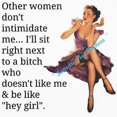 I've done this lol. I worked with a girl who dispised me and one morning I saw her on my bus and sat right down beside her and started talking to her like she was my BFF. The look on her face was priceless! Bitch Quotes, Sarcastic Quotes, Me Quotes, Funny Quotes, Sassy Quotes, Badass Quotes, Eeyore Quotes, Truth Quotes, Famous Quotes