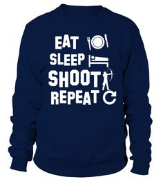 Archery   Eat Sleep Repeat  SHOOT T Shirt   => Check out this shirt by clicking the image, have fun :) Please tag, repin & share with your friends who would love it. #dad #daddy #papa #shirt #tshirt #tee #gift #perfectgift #birthday #Christmas #fatherday