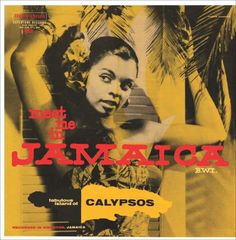 Meet Me in Jamaica B.W.I., Fabulous Island of Calypsos               ..of course it's really reggae but our Colonial copy writers knew nought :)