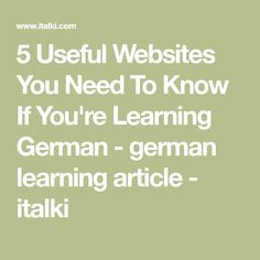 5 Useful Websites You Need To Know If You're Learning German - german learning article - italki