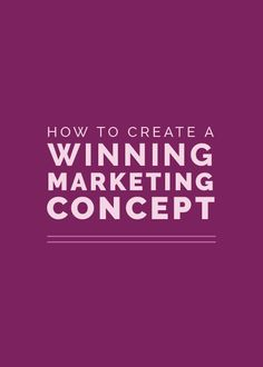 How to Create a Winning Concept for Your Marketing Campaign