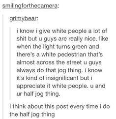 I do the half jog thing