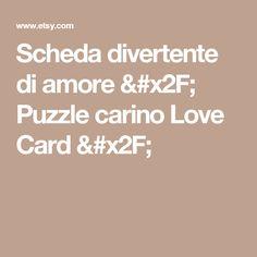 Scheda divertente di amore / Puzzle carino Love Card /