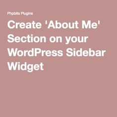 Create 'About Me' Section on your WordPress Sidebar Widget