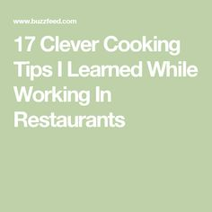 17 Clever Cooking Tips I Learned While Working In Restaurants