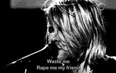 'Rape me' c: