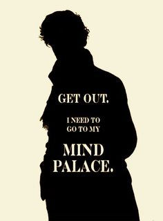 """Sherlock BBC: """"Get out. I need to go to my mind palace. Sherlock Fandom, Bbc Sherlock Holmes, Sherlock Holmes Quotes, Sherlock Holmes Benedict Cumberbatch, Watson Sherlock, Jim Moriarty, Funny Sherlock, Benedict Sherlock, Sherlock John"""