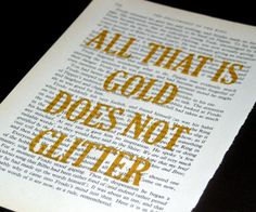 All that is gold does not glitter - Tolkien quote silkscreened on Lord of the Rings book pages.