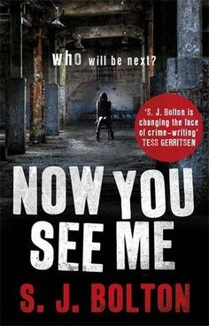 Now You See Me by S. J. Bolton the first book in the Lacey Flint crime thriller mystery series A great book, highly recommended Thriller Books, Mystery Thriller, Mystery Series, Mystery Books, Book 1, Book Nerd, Book Club Books, Great Books, I Love Books
