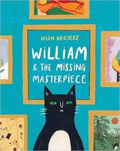 William & the Missing Masterpiece: Helen Hancocks: 9780763675967: Amazon.com: Books