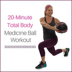 """Chris Freytag demonstrating a medicine ball lunge with the words """"20-Minute Total Body Medicine Ball Workout"""" to the side of her."""