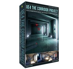 UE4 The Corridor Project: Step-by-Step Workflow on How to Construct a Game Environment in 10 Hours with Unreal Engine 4 [Instant Digital Download].