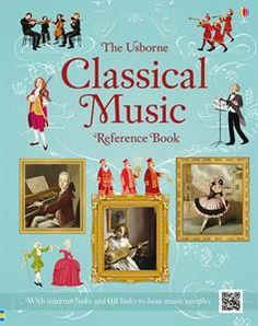 The Usborne Classical Music Reference Book with QR links to hear music samples! Ages 7+ www.usbornebookcandy.com