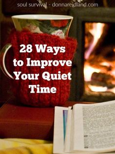 28 Ways to Improve Your Quiet Time - As we start a new year many of us have made a fresh commitment to read more of our Bible, pray more, and in general, have a more effective quiet time. While there is no right way or wrong way to do that, there are some things we might consider to make our time with God more spiritually profitable and enjoyable. #bible #quiettime #scripture #worship #prayer