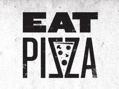 Eat Pizza  by M. Brady Clark