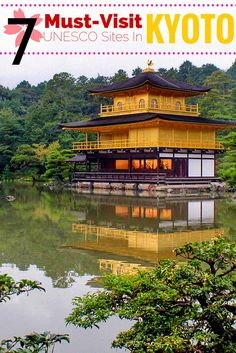 7 Must-Visit UNESCO World Heritage Sites in Kyoto