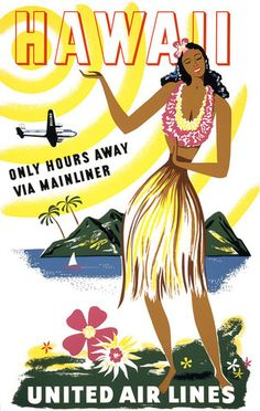Hawaii: Only Hours Away Via Mainliner. Vintage United Air Lines travel poster showing a woman in a grass skirt and lei hula dancing. An airplane is flying above an island in the background. Circa 1950s.