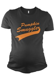 971b61a8f Pumpkin Smuggler T Shirt funny Maternity Shirt « Clothing Impulse Maternity  Tees, Funny Maternity,
