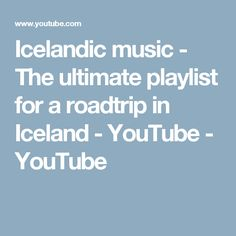 Icelandic music - The ultimate playlist for a roadtrip in Iceland - YouTube - YouTube