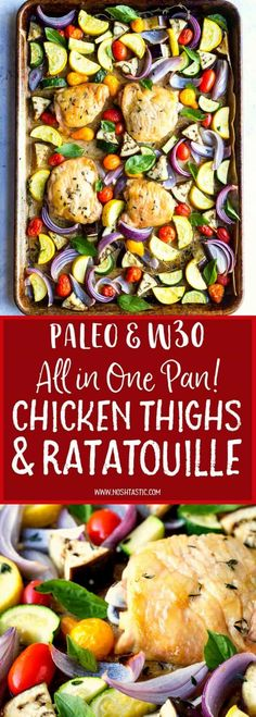 Paleo Chicken Thighs with Oven Roasted Ratatouille! A healthy one pan meal with red onions, zucchini, basil, chicken and tomatoes. It's also gluten free, low carb, healthy and Whole30 compliant. #sheetpan #onepan #onepot #chickendinner #paleo #whole30 #w30