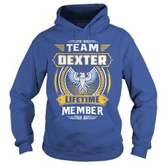 Team DEXTER lifetime member #gift #ideas #Popular #Everything #Videos #Shop #Animals #pets #Architecture #Art #Cars #motorcycles #Celebrities #DIY #crafts #Design #Education #Entertainment #Food #drink #Gardening #Geek #Hair #beauty #Health #fitness #History #Holidays #events #Home decor #Humor #Illustrations #posters #Kids #parenting #Men #Outdoors #Photography #Products #Quotes #Science #nature #Sports #Tattoos #Technology #Travel #Weddings #Women