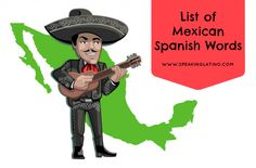 Learn colloquial Spanish and Spanish slang words and phrases from Mexico with this list of over 2,000 Mexican Spanish words with English translations.