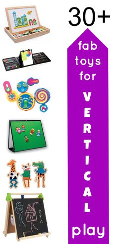 30 Fab toys for Vertical Play! Taking your play on the vertical is great for gross and fine motor skills. Get vertical with your kids!