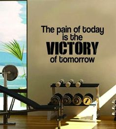 The Pain of Today Gym Fitness Quote Weights Health Design Decal Sticker Wall Vinyl Art Decor Home